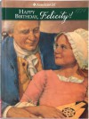 Happy Birthday, Felicity! A Springtime Story, 1774 (The American Girls Collection, Book 4) - Valerie Tripp
