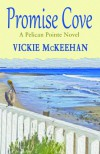 Promise Cove - Vickie McKeehan
