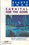 Carnival for the Gods - Gladys Swan
