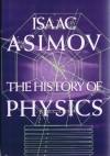 The History of Physics - Isaac Asimov