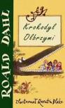 Krokodyl olbrzymi - Roald Dahl