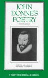 John Donne's Poetry: Authoritative Texts, Criticism - John Donne, Arthur L. Clements
