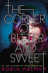 The Corner of Bitter and Sweet - Robin Palmer