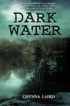 Dark Water - Chynna T. Laird