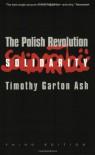 The Polish Revolution: Solidarity - Timothy Garton Ash