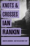 Knots & Crosses  - Ian Rankin