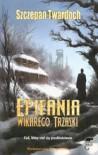 Epifania wikarego Trzaski - Szczepan Twardoch