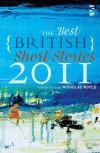 The Best British Short Stories 2011 - Nicholas Royle, Alan Beard, Bernie Mcgill, Kirsty Logan