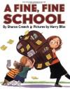 A Fine, Fine School - Sharon Creech, Harry Bliss