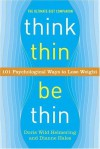 Think Thin, Be Thin: 101 Psychological Ways to Lose Weight - Doris Wild Helmering, Dianne Hales