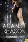 Against Reason - Scarlet Blackwell