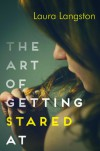 The Art of Getting Stared At - Laura Langston