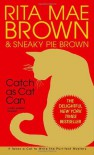 Catch as Cat Can - Rita Mae Brown, Sneaky Pie Brown