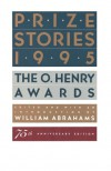 Prize Stories 1995: The O. Henry Awards - William Miller Abrahams