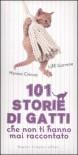 101 storie di gatti che non ti hanno mai raccontato - Monica Cirinnà, Lilli Garrone
