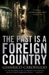 The Past Is a Foreign Country - Gianrico Carofiglio