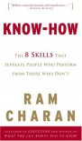 Know-How: The 8 Skills That Separate People Who Perform from Those Who Don't - Ram Charan