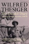 The Danakil Diary: Journeys Through Abyssinia, 1930-34 - Wilfred Thesiger