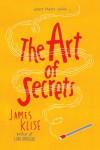 The Art of Secrets - James Klise