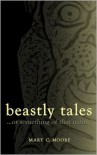Beastly Tales: ... or Something of That Nature - Mary Moore