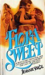 Flora Sweet - Jeannie Sakol