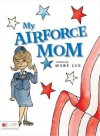 My Air Force Mom - Mary  Lee