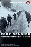 Foot Soldier: A Combat Infantryman's War In Europe - Roscoe C. Blunt Jr.