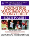 Caring for Your Baby and Young Child: Birth to Age 5 - American Academy of Pediatrics, Steven P. Shelov, Richard Trubo, Robert E. Hannemann
