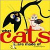 What Cats Are Made Of - Hanoch Piven