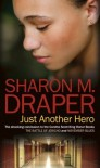 Just Another Hero (The Jericho Trilogy) by Draper, Sharon M. (2010) Mass Market Paperback - Sharon M. Draper