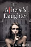 The Atheist's Daughter - Renée Harrell