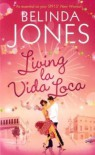 Living la Vida Loca - Belinda Jones
