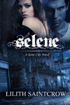 Selene: A Saint City Novel - Lilith Saintcrow