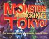 Monsters Are Attacking Tokyo!: The Incredible World of Japanese Fantasy Films - Stuart Galbraith IV;Yukari Fujii;Atsushi Sakahara