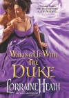 Waking Up With the Duke (London's Greatest Lovers) - Lorraine Heath