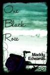 One Black Rose - Maddy Edwards