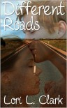 Different Roads - Lori L. Clark