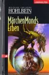 Märchenmonds Erben: Eine fantastische Geschichte - 'Wolfgang Hohlbein',  'Heike Hohlbein'