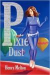 Pixie Dust - Henry Melton