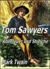Tom Sawyers Abenteuer und Streiche - Mark Twain