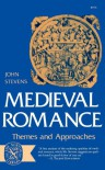 Medieval Romance: Themes and Approaches - John Stevens