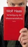 Verteidigung der Missionarsstellung - Wolf Haas
