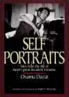 Self-Portraits: Tales from the Life of Japan's Great Decadent Romantic - Osamu Dazai