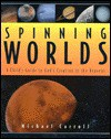 Spinning Worlds: God's Creation in the Heavens - Michael W. Carroll