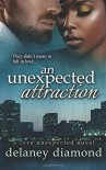 An Unexpected Attraction (Love Unexpected) (Volume 3) - Delaney Diamond