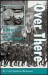 Over There: A Marine in the Great War - Carl Andrew Brannen, Peter F. Owen, Rolfe L. Hillman