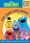 Here Comes Super Grover!: Brand New Readers - Sesame Workshop, Ernie Kwiat