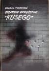 """Ostatnie okrążenie """"Kusego"""" - Bogdan Tuszyński"""