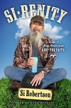 Si-renity: How I Stay Calm and Keep the Faith - Si Robertson