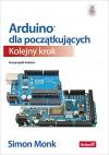 Arduino dla poczatkujacych Kolejny krok - Simon Monk